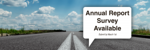 Annual Report Survey Available. Please complete by March 1st.